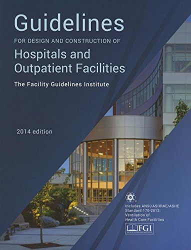 Guidelines for Design and Construction of Hospitals and Outpatient Facilities 2014: Facility ...