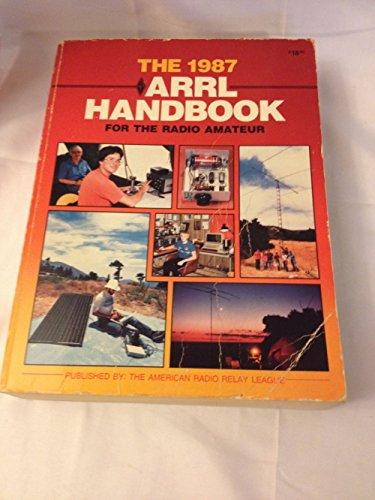 The 1987 ARRL Handbook for the Radio Amateur: Mark J. Wilson (Editor)