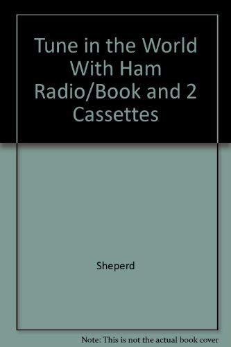 9780872592476: Tune in the World With Ham Radio/Book and 2 Cassettes