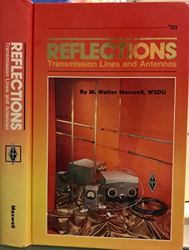 Reflections Transmission Lines and Antennas (Radio amateur's: M. Walter Maxwell