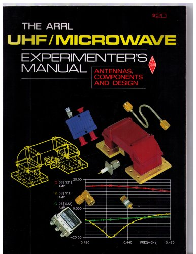 9780872593121: The Arrl Uhf/Microwave Experimenter's Manual: Antennas, Components and Design
