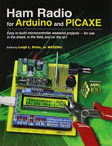 9780872593244: Ham Radio for Arduino and PICAXE: Easy to Build Microcontroller Weekend Projects-for Use in the Shack, in the Field, and on the Air!