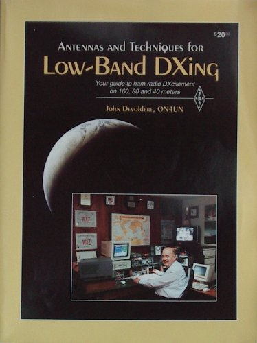 9780872594661: Antennas and Techniques for Low-Band Dxing: Your Guide to Ham Radio Dxcitement on 160, 80, and 40 Meters (Publication No. 74 of the Radio Amateur's)