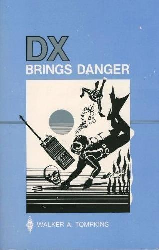 DX Brings Danger: Tompkins, Walker A.