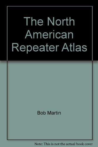 9780872595071: The North American Repeater Atlas