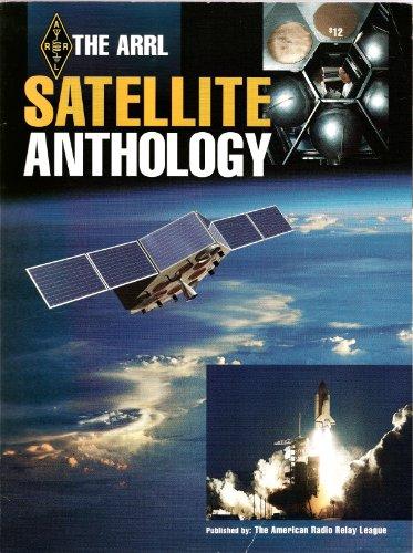 The Arrl Satellite Anthology (Radio Amateur's Library, Publication No. 87.)