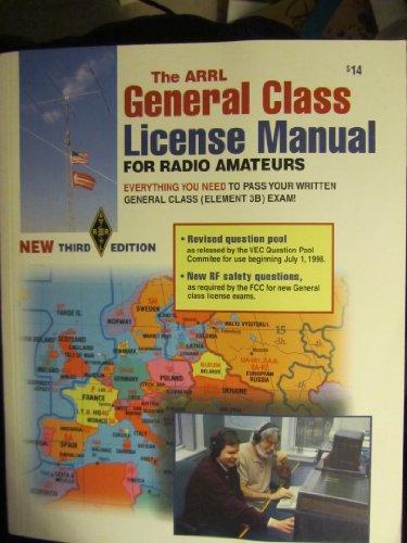9780872596764: The Arrl General Class License Manual (Arrl General Class License Manual for the Radio Amateur)