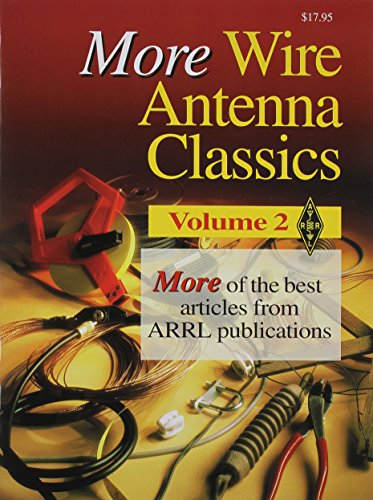More Wire Antenna Classics (0872597709) by ARRL Inc.