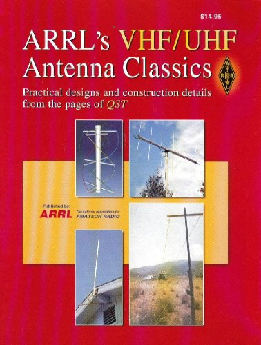 9780872599079: Arrl's VHF-UHF Antenna Classics: Practical Design and Construction Details from the Pages of Qst
