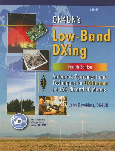 9780872599147: ON4UN's Low Band DXing: Antennas, Equipment and Techniques for DXcitement on 160, 80 and 40 Meters