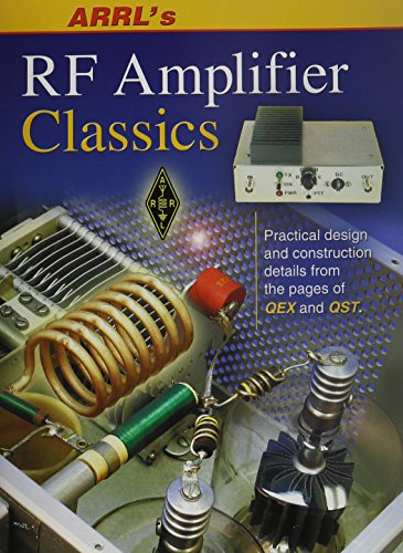 9780872599314: ARRL's RF Amplifier Classics: Practical Designs and Construction Details from the Pages of QST and QEX