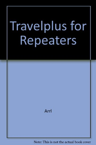 Travel Plus for Repeaters (0872599604) by Arrl