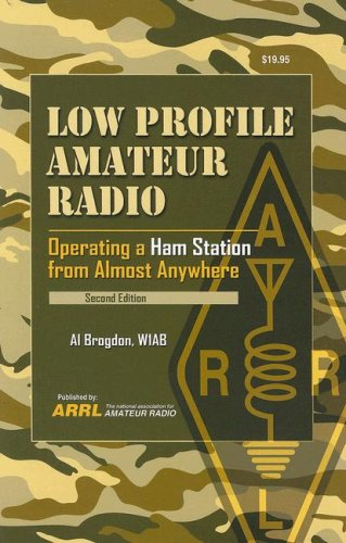 9780872599741: Low Profile Amateur Radio: Operating a Ham Station from Almost Anywhere
