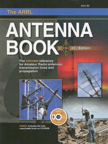 9780872599871: The ARRL Antenna Book: The Ultimate Reference for Amateur Radio Antennas, Transmission Lines And Propagation (Arrl Antenna Book)