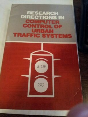 Research Directions in Computer Control of Urban Traffic Systems