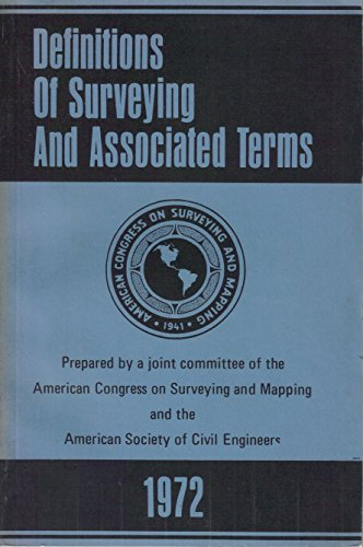 Definitions of Surveying and Associated Terms: American Society of Civil Engineers, American ...