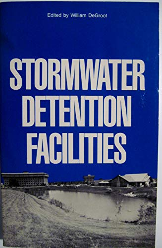 9780872623484: Stormwater Detention Facilities: Planning, Design, Operation and Maintenance
