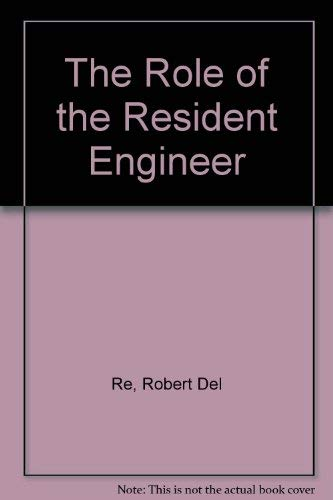The Role of the Resident Engineer: Re, Robert Del, McKittrick, Harold V. (eds.)