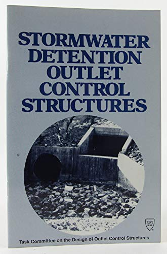 Stormwater Detention Outlet Control Structures a Report: ASCE