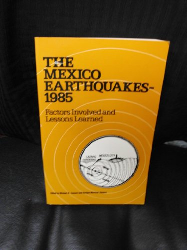 The Mexico Earthquakes, 1985: Factors Involved And: sponsored by the
