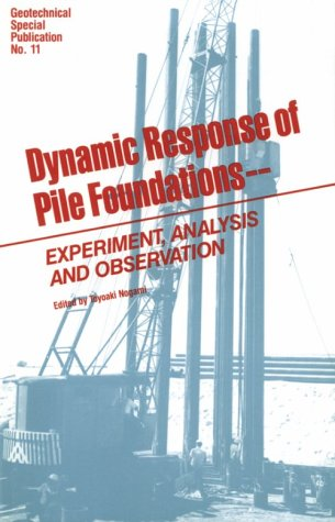 9780872625914: Dynamic Response of Pile Foundations: Experiment Analysis and Observation (Geotechnical special publication)