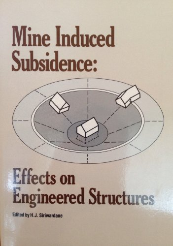 Mine Induced Subsidence: Effects on Engineered Structures