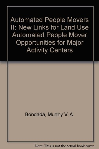 Automated People Movers II: New Links for Land Use Automated People Mover Opportunities for Major...
