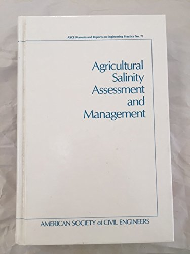 9780872627628: Agricultural Salinity Assessment and Management (ASCE MANUAL AND REPORTS ON ENGINEERING PRACTICE)