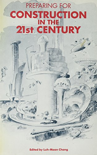 Preparing for Construction in the 21st Century: Editor-Luh-Maan Chang