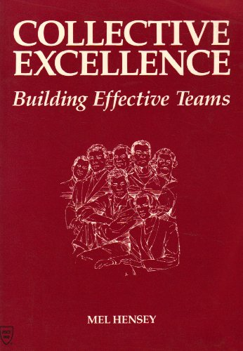 9780872628410: Collective Excellence: Building Effective Teams