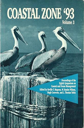 9780872629189: Coastal Zone '93: Proceedings of the Eighth Symposium on Coastal and Ocean Management, July 19-23, 1993 New Orleans, Louisiana