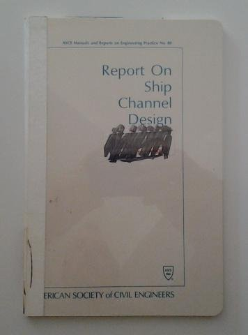 Report on Ship Channel Design (Asce Manual: n/a