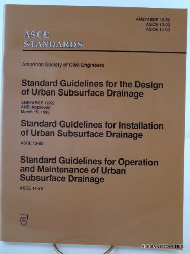 Standard Guidelines For The Design Of Urban Subsurface Drainage: Ansi/asce 12 92 Ansi Approved March 15, 1993/standard Guidelines For Installation O