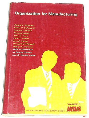 Organization for Manufacturing: Bowman, Donald L