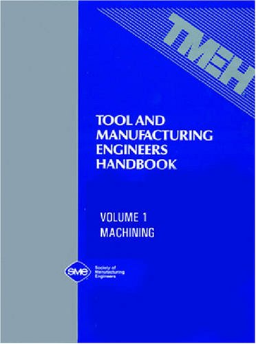 9780872630857: Tool and Manufacturing Engineers Handbook, Vol 1: Machining: 001