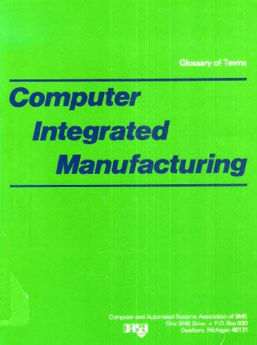 9780872631212: Glossary of Terms for Computer Integrated Manufacturing