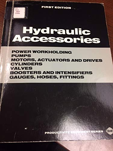 Hydraulic Accessories: Power Workholding Pumps, Motors, Actuators,