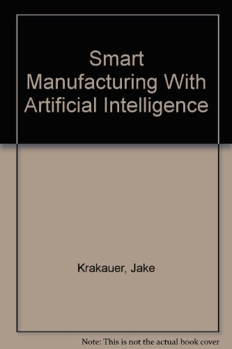 9780872632707: Smart Manufacturing With Artificial Intelligence