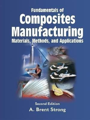9780872633582: Fundamentals of Composites Manufacturing: Materials, Methods and Applications