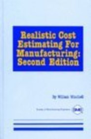 Realistic Cost Estimating for Manufacturing, 2nd edition: William Winchell