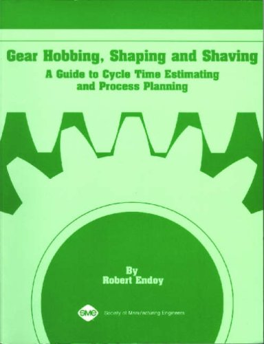 9780872633834: Gear Hobbing, Shaping and Shaving: A Guide to Cycle Time Estimating and Process Planning