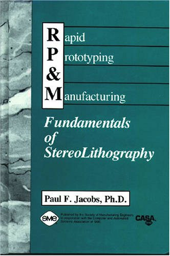 9780872634251: Rapid Prototyping & Manufacturing: Fundamentals of StereoLithography
