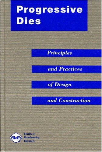 9780872634480: Progressive Dies: Principles and Practices of Design and Construction