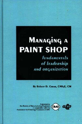 Managing a Paint Shop: Greer, Robert Douglas