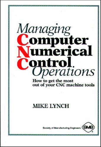 9780872634664: Managing Computer Numerical Control Operations: How to Get the Most Out of Your Cnc Machine Tools
