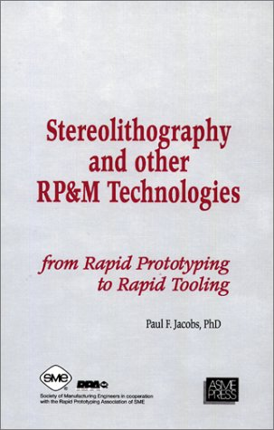 9780872634671: Stereolithography & Other Rp&m Technologies: From Rapid Prototyping to Rapid Tooling