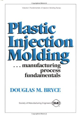 9780872634725: Plastic Injection Molding Manufacturing Process Fundamentals (Fundamentals of Injection Molding)