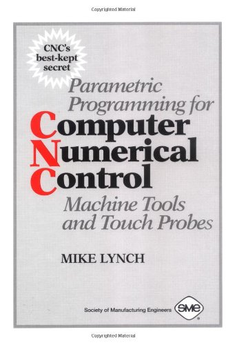 9780872634817: Parametric Programming for Computer Numerical Control Machine Tools and Touch Probes: CNC's Best Kept Secret