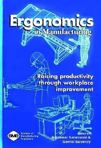 9780872634855: Ergonomics in Manufacturing: Raising Productivity through Workplace Improvement