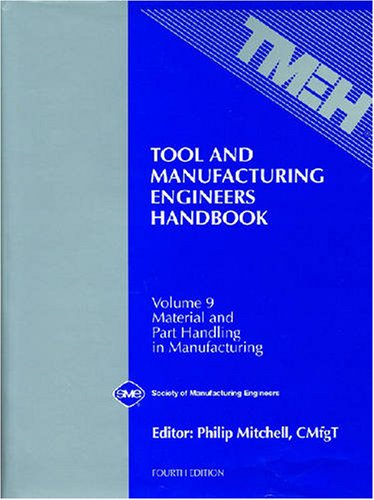 9780872634893: Tool and Manufacturing Engineers Handbook Vol 9: Material and Part Handling in